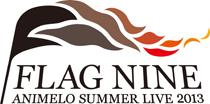 Animelo Summer Live 2013 -FLAG NINE-