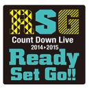 『Ready Set Go!!』Count Down Live2014⇒2015