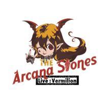 ARCANA STONES Live:Vermilion