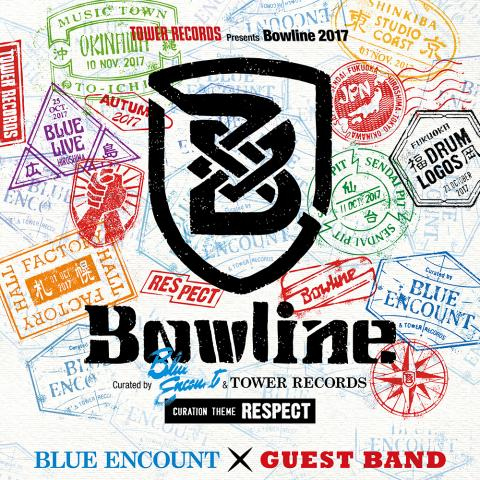 TOWER RECORDS presents Bowline 2017 curated by BLUE ENCOUNT & TOWER RECORDS