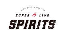 hide 20th memorial SUPER LIVE 「SPIRITS」
