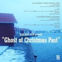 """BLUE BOYS CLUB presents """"Ghost of Christmas Past"""""""
