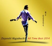オールタイムベストアルバム『TSUYOSHI NAGABUCHI ALL TIME BEST 2014 傷つき打ちのめされても、長渕剛。』