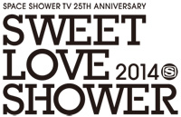 SPACE SHOWER TV 25TH ANNIVERSARY SWEET LOVE SHOWER 2014