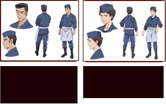富樫蓮二(とがし れんじ)  CV:山口太郎  42 歳。喜翆荘の板長。寡黙で渋い男。 普段はすさまじいテクニックを持つ凄腕 料理人なのだが、プレッシャーにはとこ とん弱い。北陸で一番スカジャンが似合 う男を自負している。   宮岸徹(みやぎし  とおる   とおる) CV:間島淳司 23 歳。喜翆荘の板前で、民子を指導 する先輩。緒花たちをいつもからか っていて、口調や態度はちょっと乱 暴だが、頼れる兄貴的存在でもあ る。料理への情熱は誰にも負けない
