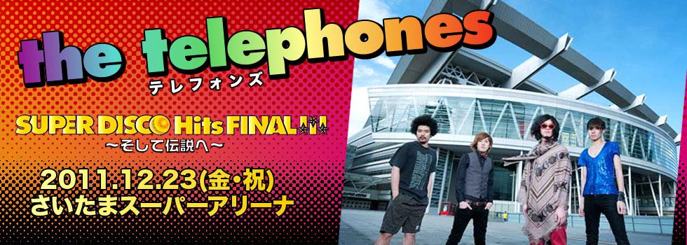 the telephones SUPER DISCO Hits Final!!! −そして伝説へ−