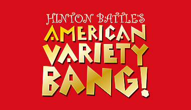 HINTON BATTLE'S AMERICAN VARIETY BANG!(大阪府)