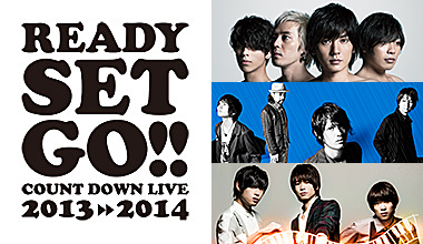 『Ready Set Go!!』Count Down Live2013⇒2014 supported by A-Sketch(大阪府)