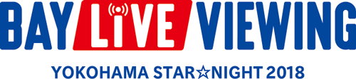 BAY LIVE VIEWING YOKOHAMA STAR NIGHT 2018