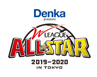Denka presents Wリーグオールスター2018-19 in TOKYO