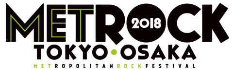 TOKYO・OSAKA METROPOLITAN ROCK FESTIVAL 2018