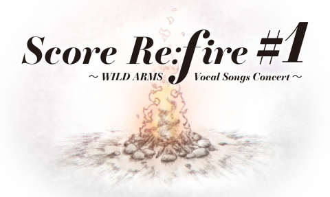 Score Re;fire #1 ~WILD ARMS Vocal Songs Concert~