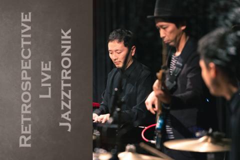 Retrospective Live-Jazztronik