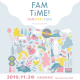 FAMTiME! ~FAM!FAN!FUN!~