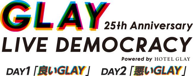 "GLAY 25th Anniversary""LIVE DEMOCRACY"""