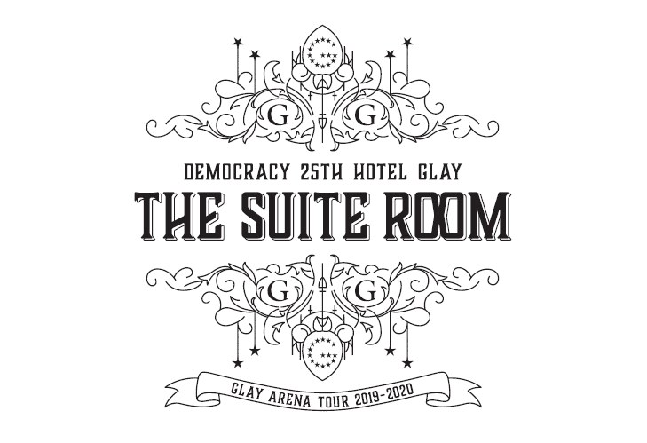 GLAY ARENA TOUR 2019-2020 DEMOCRACY 25TH HOTEL GLAY THE SUITE ROOM